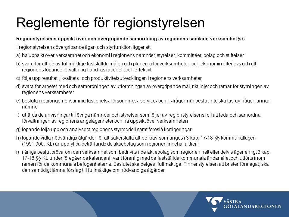 Reglemente för regionstyrelsen Regionstyrelsens uppsikt över och övergripande samordning av regionens samlade verksamhet § 5 I regionstyrelsens övergr