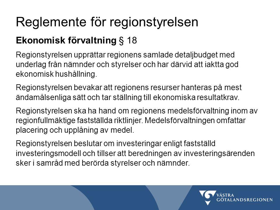 Reglemente för regionstyrelsen Ekonomisk förvaltning § 18 Regionstyrelsen upprättar regionens samlade detaljbudget med underlag från nämnder och styre