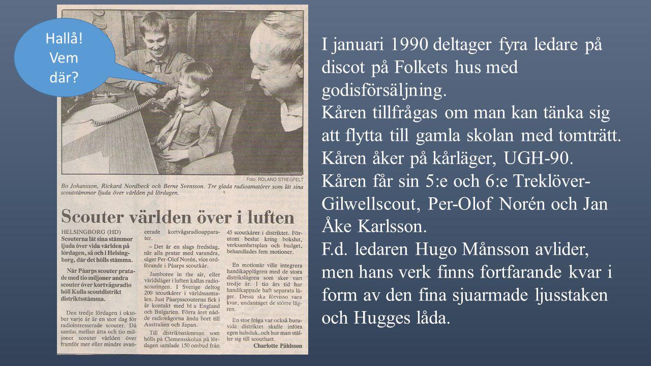 I januari 1990 deltager fyra ledare på discot på Folkets hus med godisförsäljning.