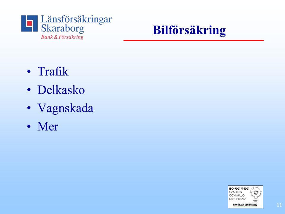11 Bilförsäkring Trafik Delkasko Vagnskada Mer