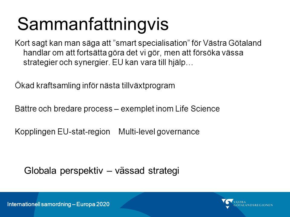 """Sammanfattningvis Kort sagt kan man säga att """"smart specialisation"""" för Västra Götaland handlar om att fortsätta göra det vi gör, men att försöka väss"""
