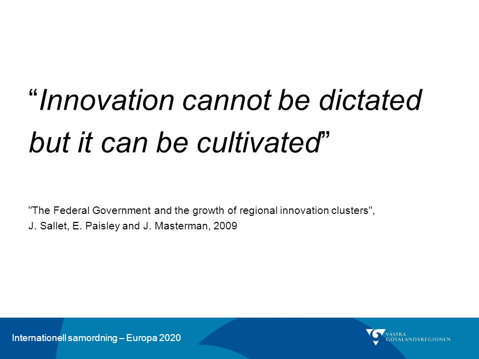 "Internationell samordning – Europa 2020 ""Innovation cannot be dictated but it can be cultivated"""