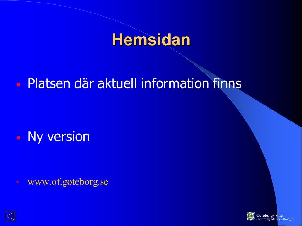 Hemsidan Platsen där aktuell information finns Ny version www.of.goteborg.se