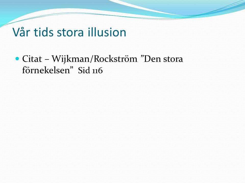 """Vår tids stora illusion Citat – Wijkman/Rockström """"Den stora förnekelsen"""" Sid 116"""