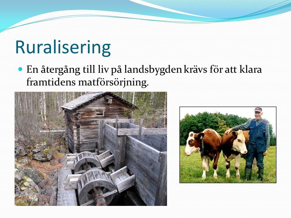 Ruralisering En återgång till liv på landsbygden krävs för att klara framtidens matförsörjning.