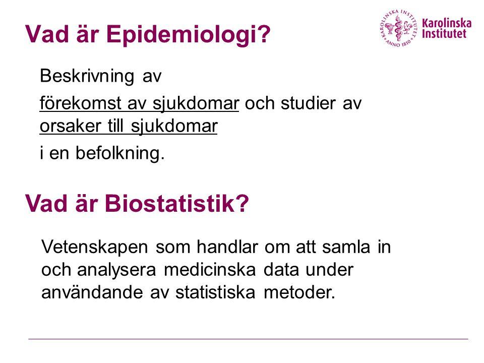 Nyckelbegrepp inom biostatistik  Incidens, Prevalens - dessa mått beror av varandra  Relativ risk, Oddskvot, Hazard risk.
