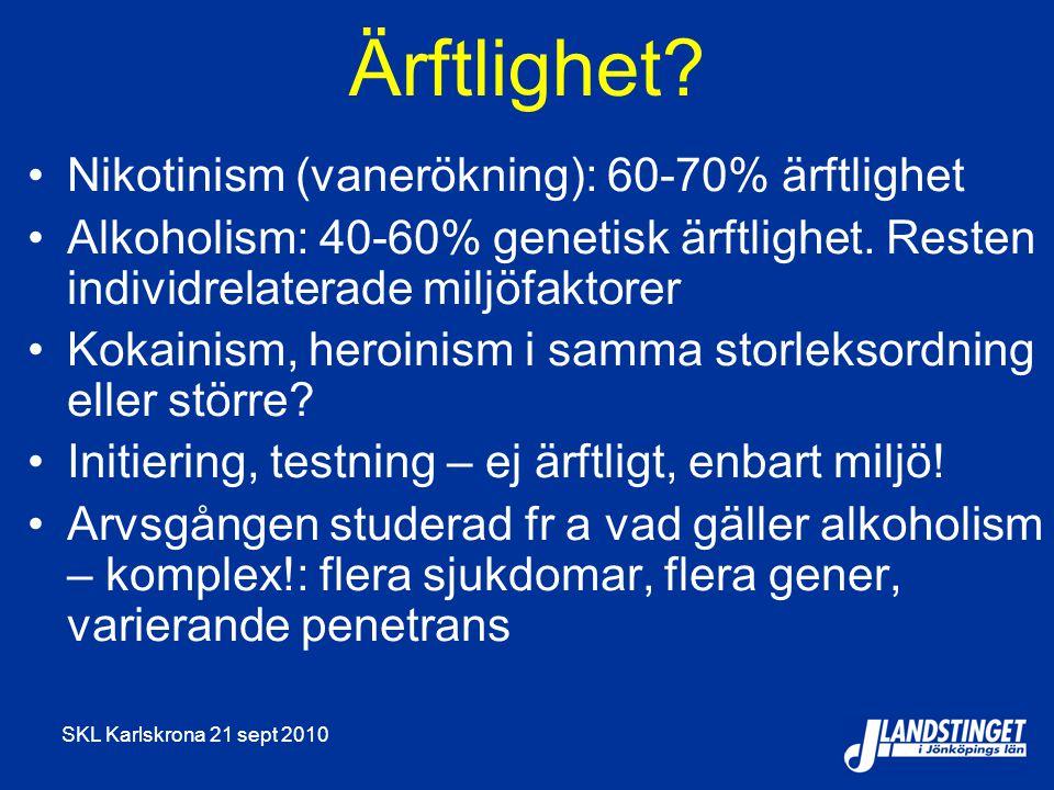 SKL Karlskrona 21 sept 2010 Bensodiazepiner missbruk Äts, snortas eller injiceras.