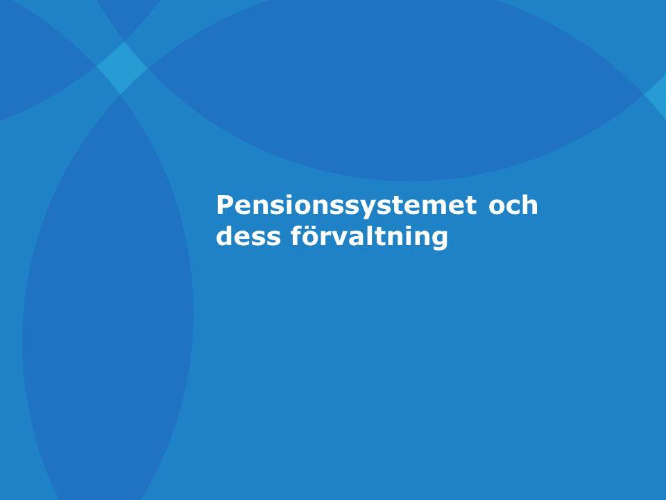 Pensionssystemet och dess förvaltning