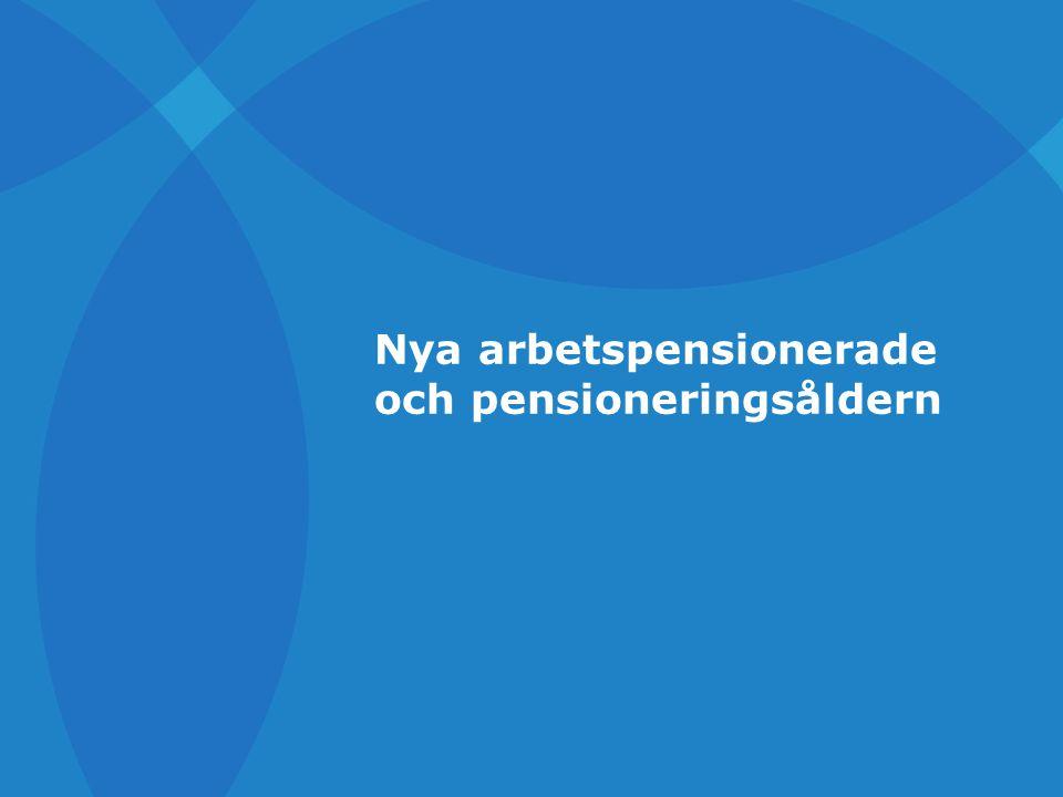 Nya arbetspensionerade och pensioneringsåldern