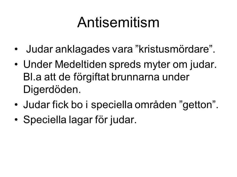 """Antisemitism Judar anklagades vara """"kristusmördare"""". Under Medeltiden spreds myter om judar. Bl.a att de förgiftat brunnarna under Digerdöden. Judar f"""