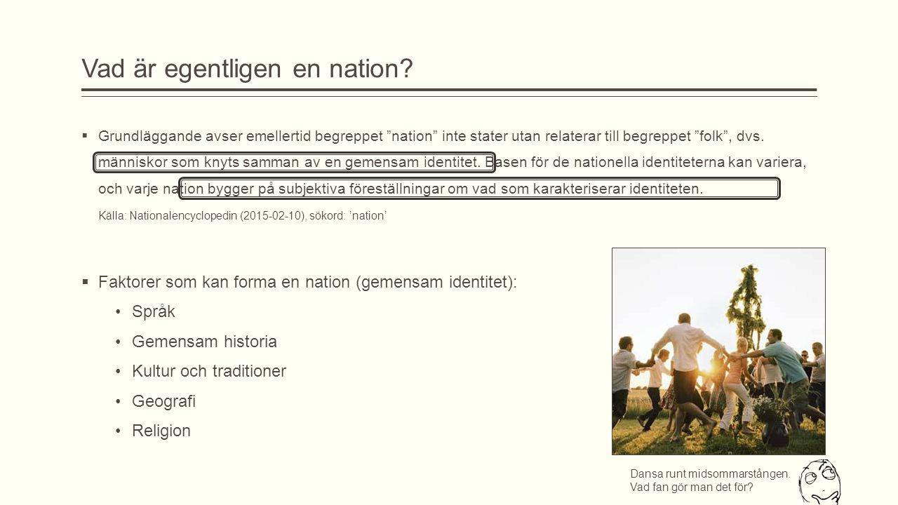 """Vad är egentligen en nation?  Grundläggande avser emellertid begreppet """"nation"""" inte stater utan relaterar till begreppet """"folk"""", dvs. människor som"""