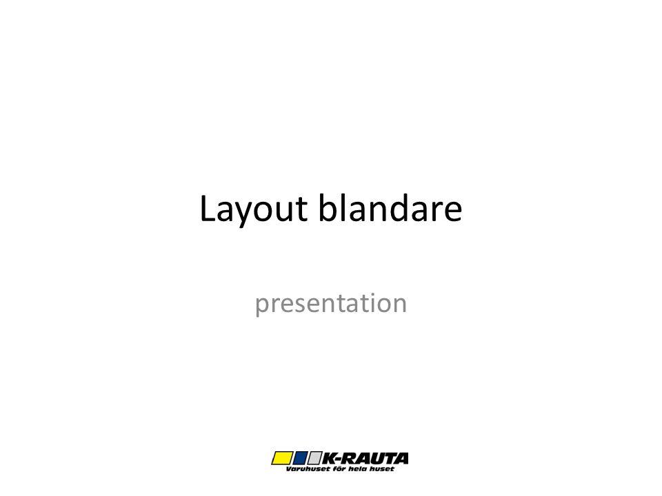 Layout blandare presentation