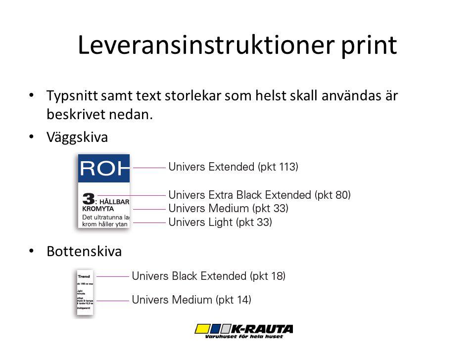 Leveransinstruktioner print Typsnitt samt text storlekar som helst skall användas är beskrivet nedan.