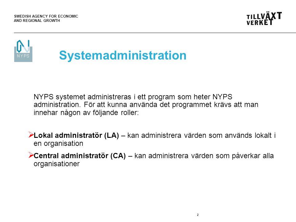 SWEDISH AGENCY FOR ECONOMIC AND REGIONAL GROWTH 2 NYPS systemet administreras i ett program som heter NYPS administration. För att kunna använda det p
