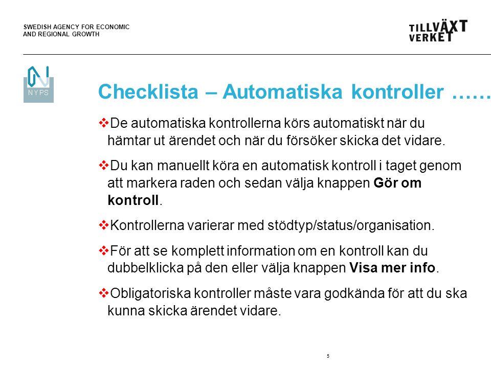 SWEDISH AGENCY FOR ECONOMIC AND REGIONAL GROWTH 5 Checklista – Automatiska kontroller …….