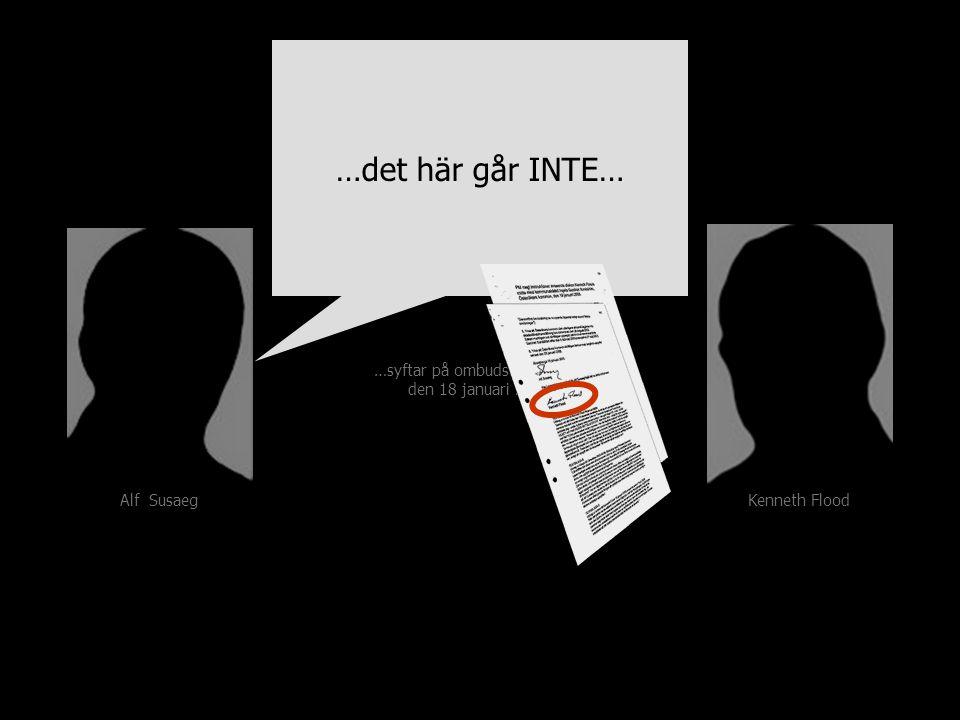 …syftar på ombudsinstruktion den 18 januari 2005 …det här går INTE… Kenneth Flood Alf Susaeg