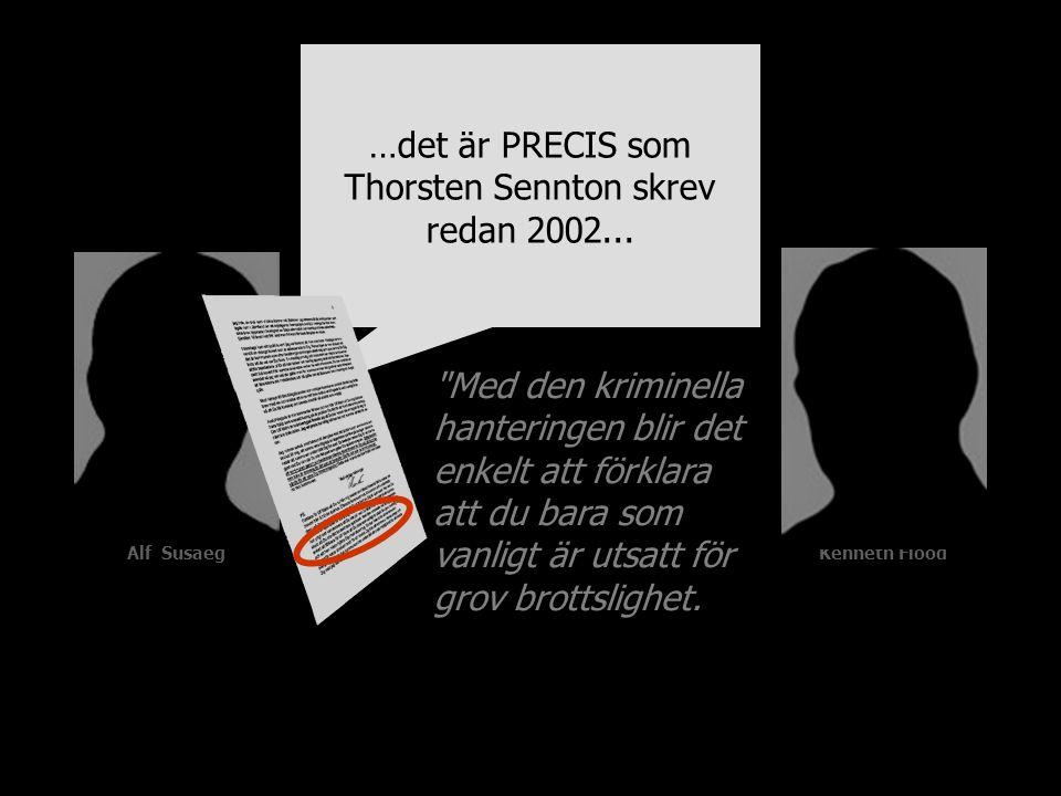 Alf SusaegKenneth Flood Med den kriminella hanteringen blir det enkelt att förklara att du bara som vanligt är utsatt för grov brottslighet.