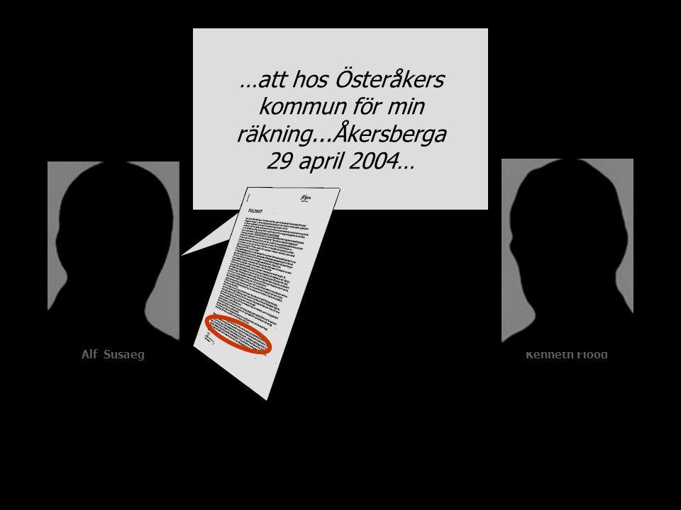 Alf SusaegKenneth Flood …att hos Österåkers kommun för min räkning...Åkersberga 29 april 2004…