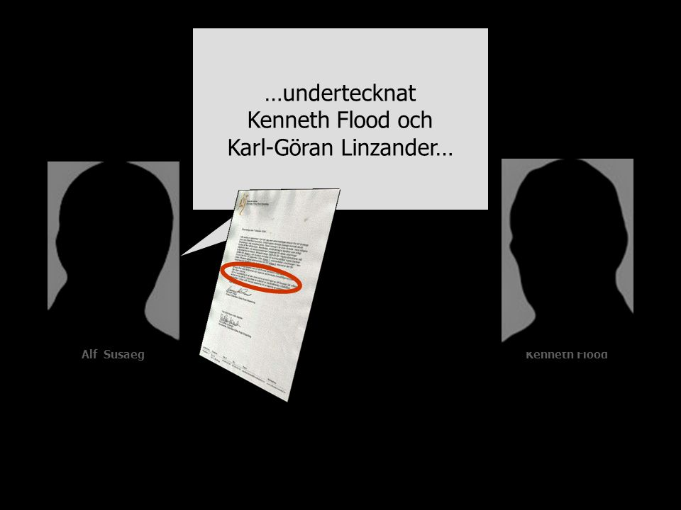 Alf SusaegKenneth Flood …undertecknat Kenneth Flood och Karl-Göran Linzander…