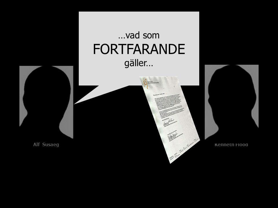 Alf SusaegKenneth Flood …vad som FORTFARANDE gäller…