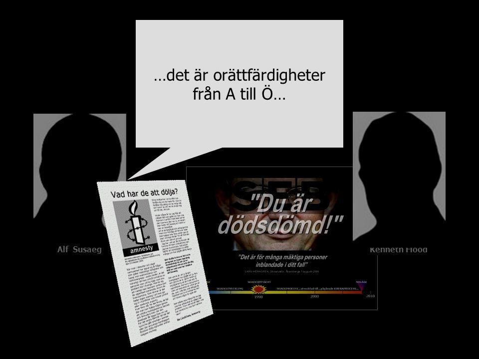 Alf SusaegKenneth Flood …det är orättfärdigheter från A till Ö…