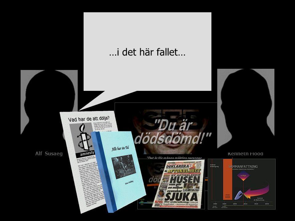 Alf SusaegKenneth Flood …i det här fallet…