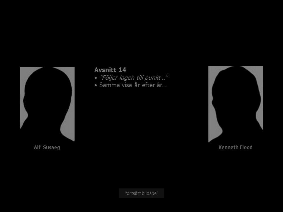 """Alf Susaeg Avsnitt 14 """"Följer lagen till punkt…"""" Samma visa år efter år… fortsätt bildspel Kenneth Flood"""