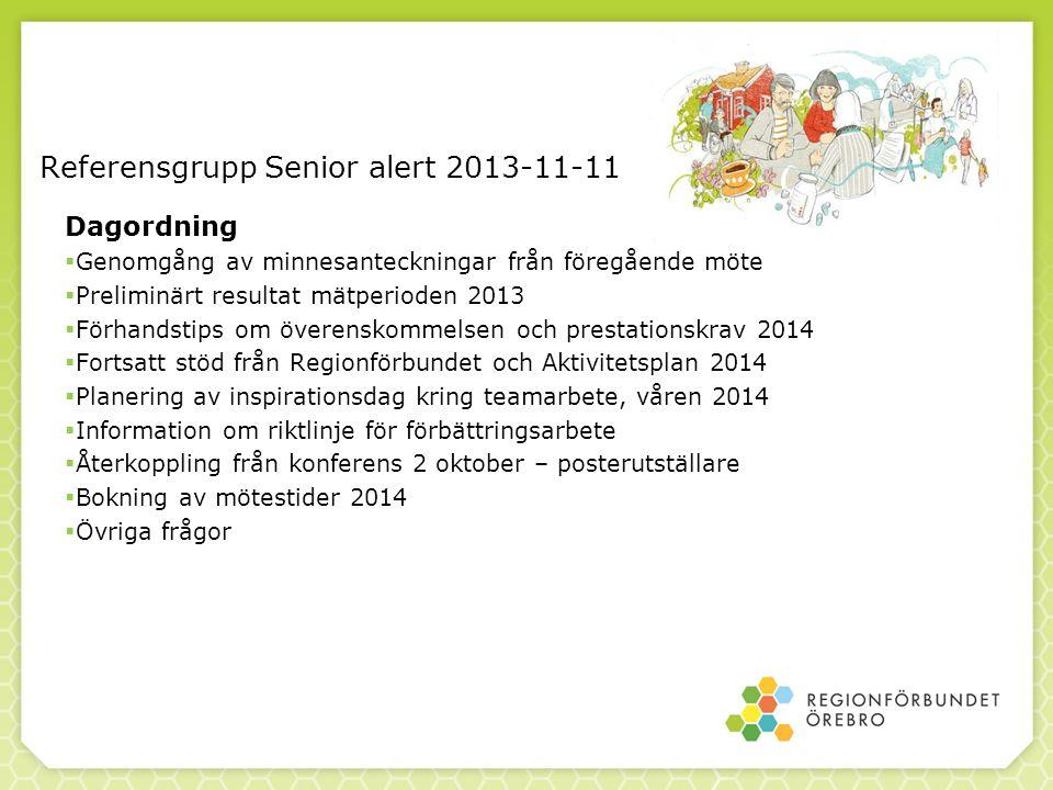 Preventivt arbetssätt - Senior alert Prestationsersättning 2013 50 miljoner kr fördelas till de kommuner, som för minst 90 % av dem som bor i särskilda boenden och korttidsboenden för äldre genomfört riskbedömningar och planerade åtgärder med registrering i Senior alert.