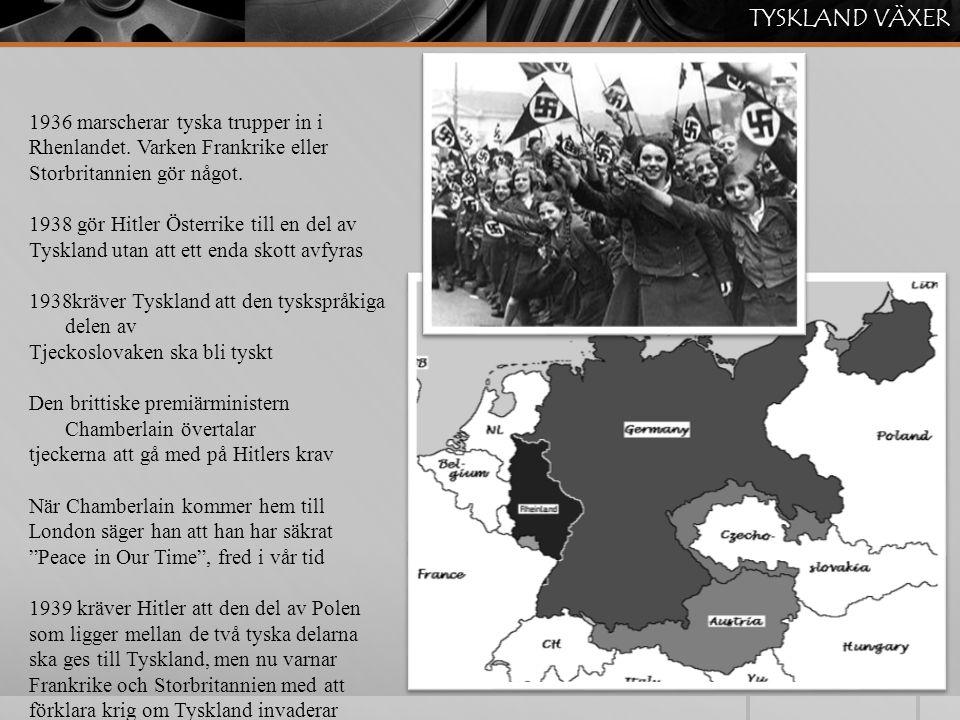 1936 marscherar tyska trupper in i Rhenlandet.Varken Frankrike eller Storbritannien gör något.