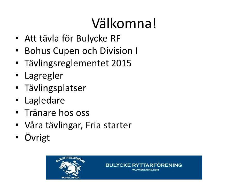 Välkomna! Att tävla för Bulycke RF Bohus Cupen och Division I Tävlingsreglementet 2015 Lagregler Tävlingsplatser Lagledare Tränare hos oss Våra tävlin