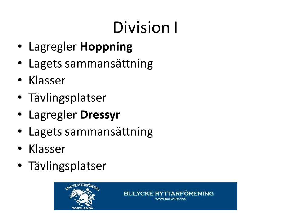 Division I Lagregler Hoppning Lagets sammansättning Klasser Tävlingsplatser Lagregler Dressyr Lagets sammansättning Klasser Tävlingsplatser
