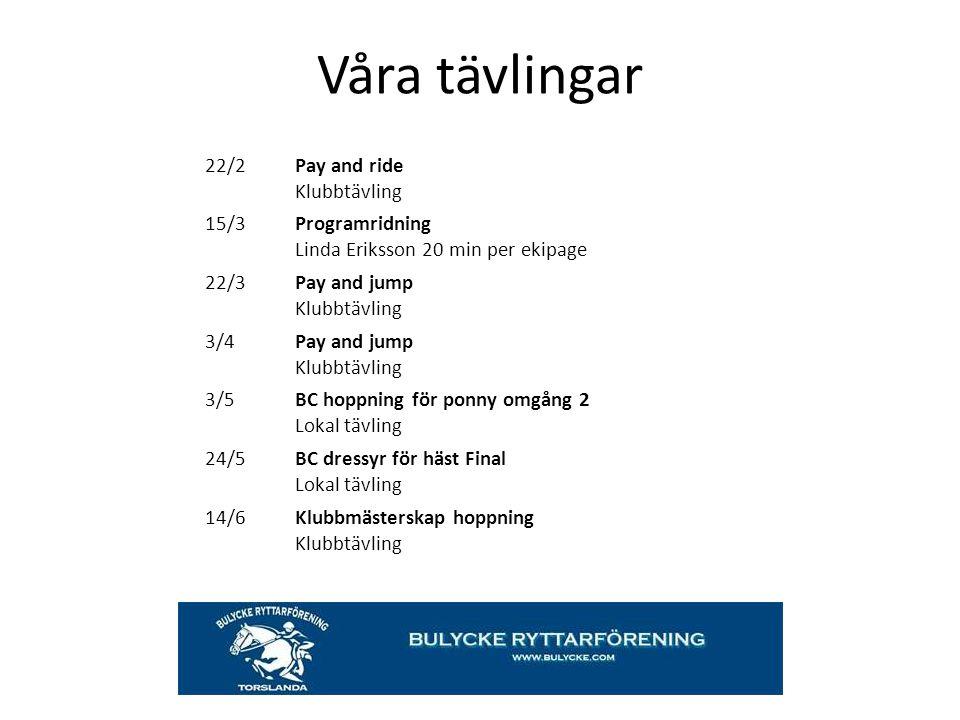 Våra tävlingar 22/2Pay and ride Klubbtävling 15/3Programridning Linda Eriksson 20 min per ekipage 22/3Pay and jump Klubbtävling 3/4Pay and jump Klubbt