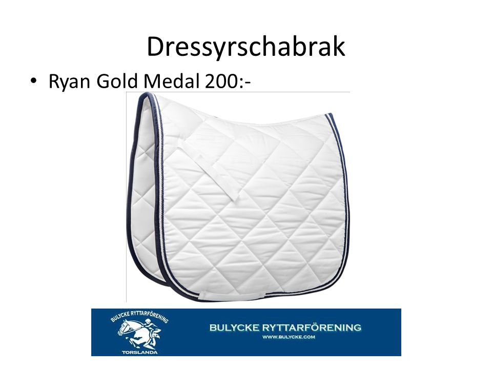 Dressyrschabrak Ryan Gold Medal 200:-