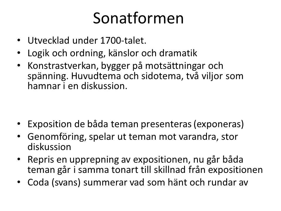 Verk som har sonatform Sonaten Stråkkvartetten Symfonin Solokonserten.