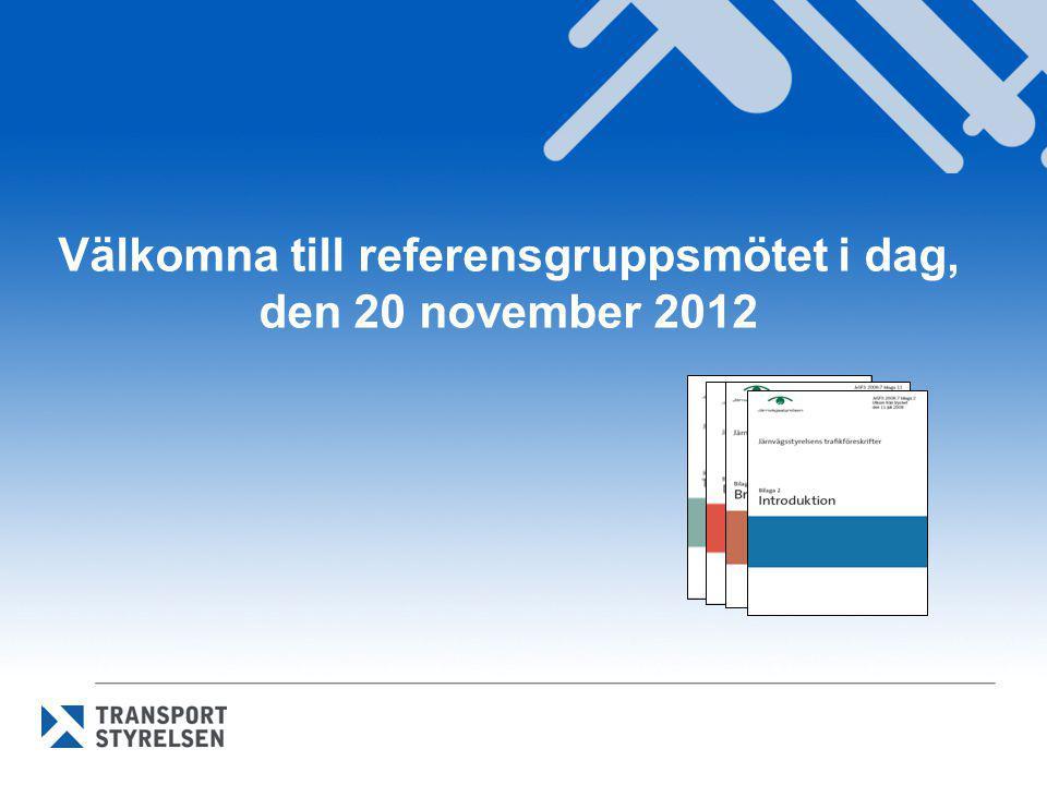 Välkomna till referensgruppsmötet i dag, den 20 november 2012
