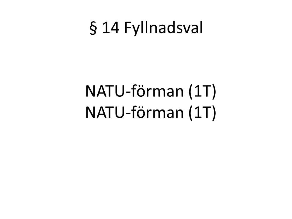§ 14 Fyllnadsval NATU-förman (1T)