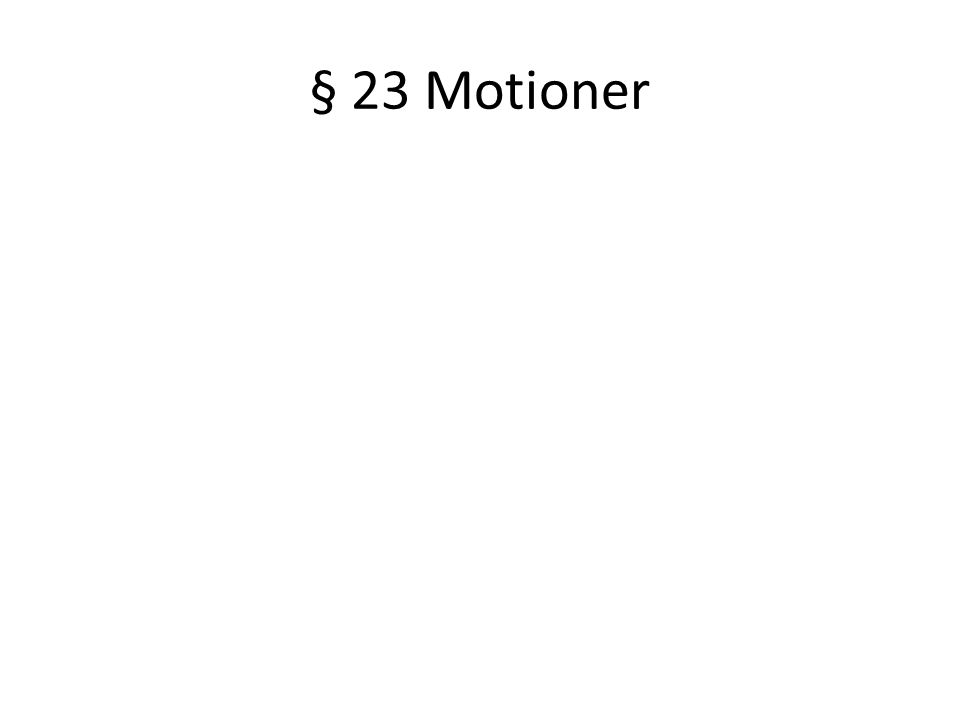 § 23 Motioner