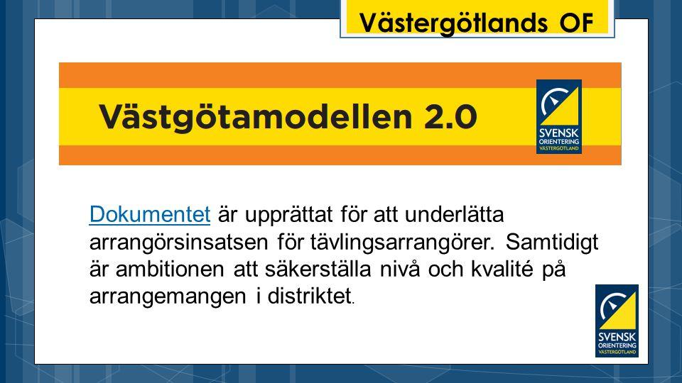 Västergötlands OF DokumentetDokumentet är upprättat för att underlätta arrangörsinsatsen för tävlingsarrangörer.