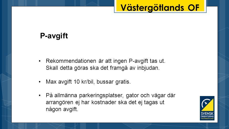 Västergötlands OF Rekommendationen är att ingen P-avgift tas ut.