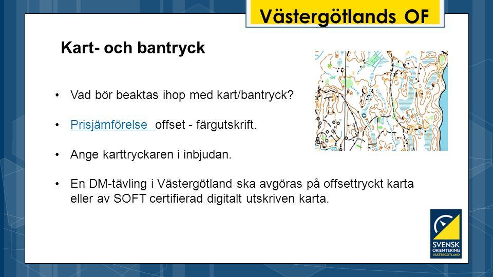 Västergötlands OF Vad bör beaktas ihop med kart/bantryck.