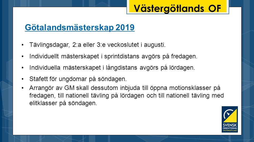Västergötlands OF Götalandsmästerskap 2019 Tävlingsdagar, 2:a eller 3:e veckoslutet i augusti.