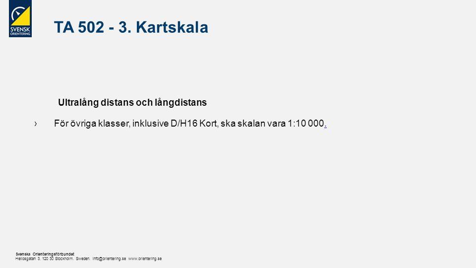 Svenska Orienteringsförbundet Heliosgatan 3. 120 30 Stockholm.