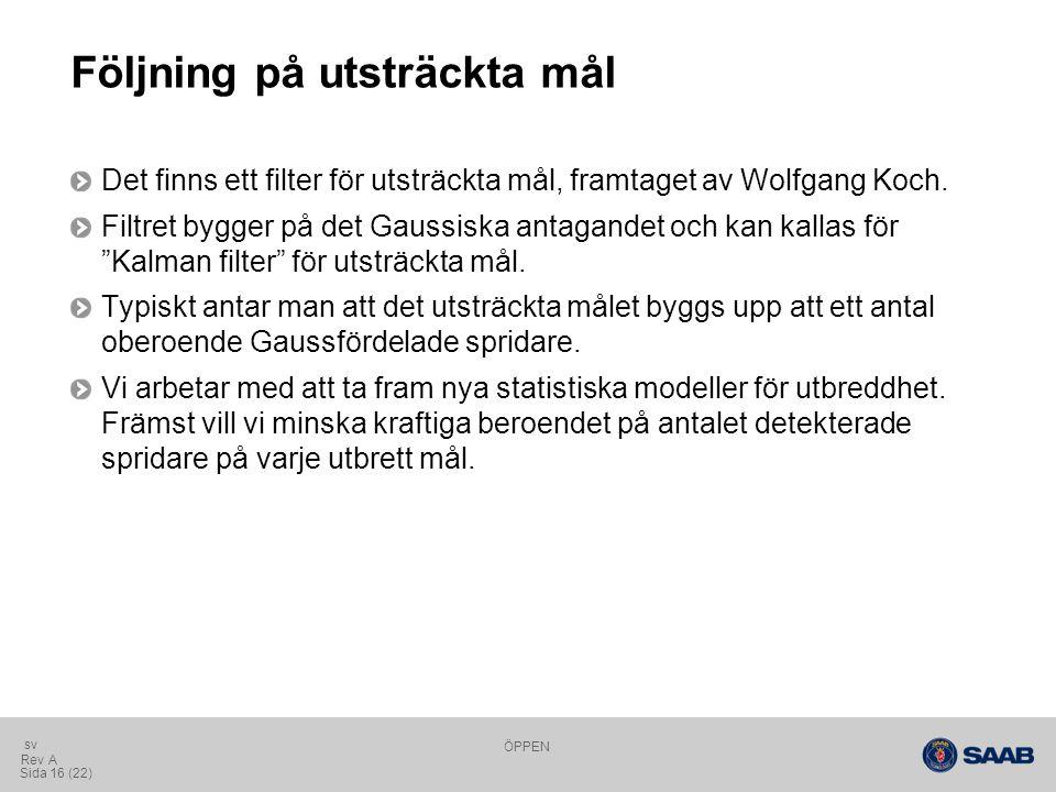 ÖPPEN Sida 16 (22) Rev A sv Följning på utsträckta mål Det finns ett filter för utsträckta mål, framtaget av Wolfgang Koch.