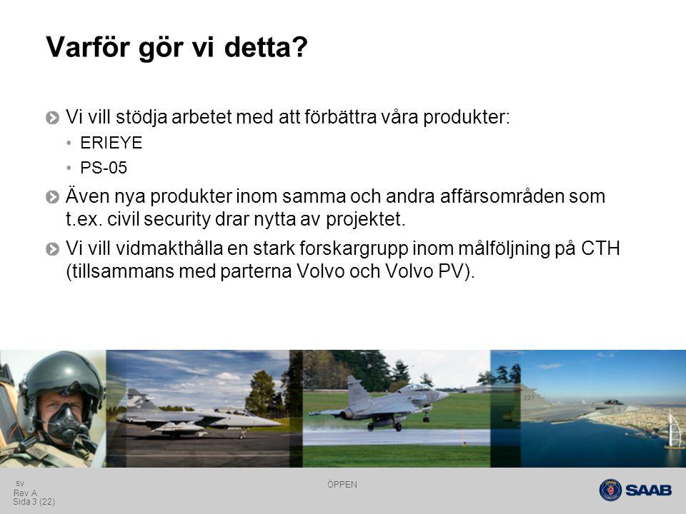 ÖPPEN Sida 4 (22) Rev A sv Varför målföljning.