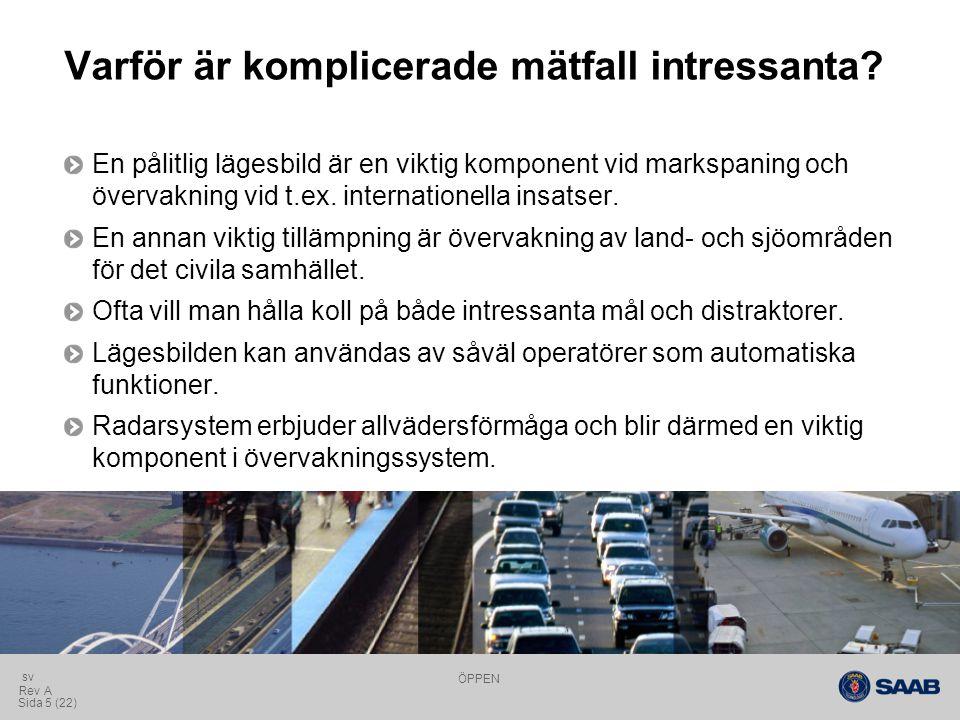 ÖPPEN Sida 5 (22) Rev A sv Varför är komplicerade mätfall intressanta.