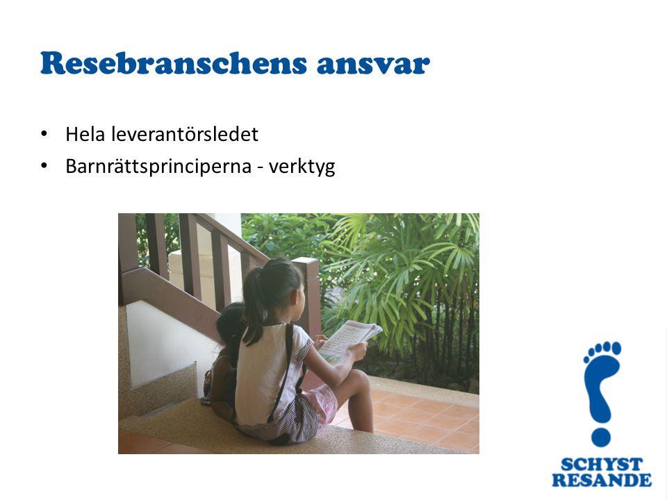 Resebranschens ansvar Hela leverantörsledet Barnrättsprinciperna - verktyg