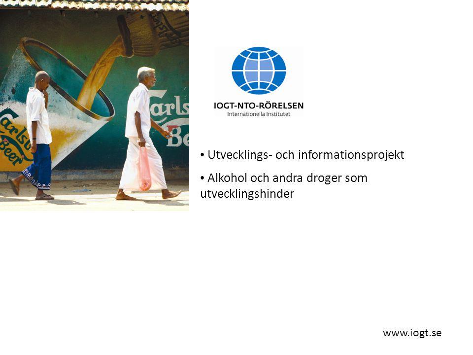 www.iogt.se Utvecklings- och informationsprojekt Alkohol och andra droger som utvecklingshinder