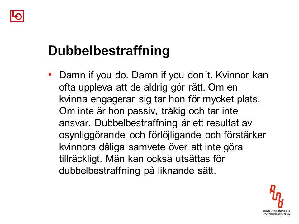 Dubbelbestraffning Damn if you do.Damn if you don´t.