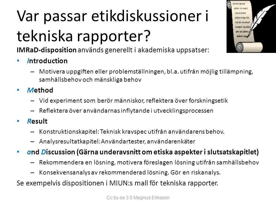 Var passar etikdiskussioner i tekniska rapporter.
