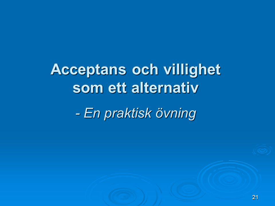21 Acceptans och villighet som ett alternativ - En praktisk övning
